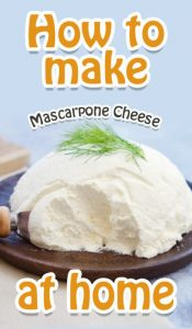 How To Make Mascarpone Cheese At Home